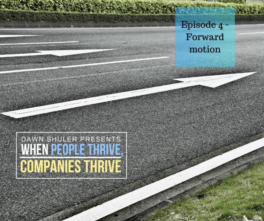 Episode 4 – Forward Motion