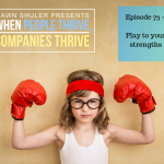 Episode 73 – Play to Your Strengths