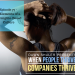 Episode 77 – 6 Elements of a Strengths-Based Culture