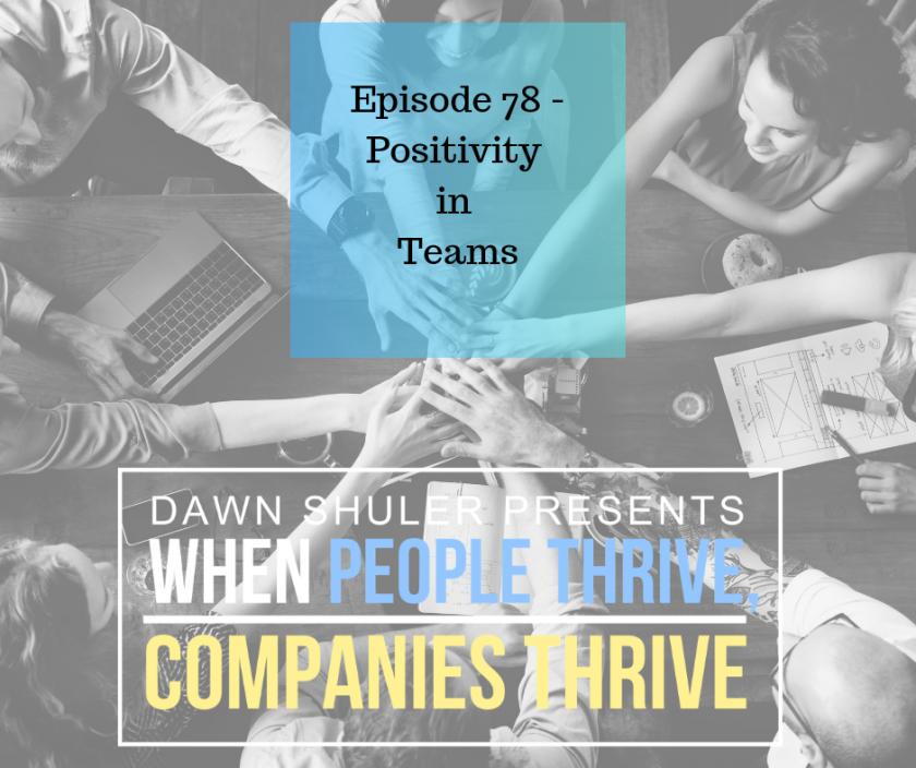 Episode 78 – Positivity in Teams