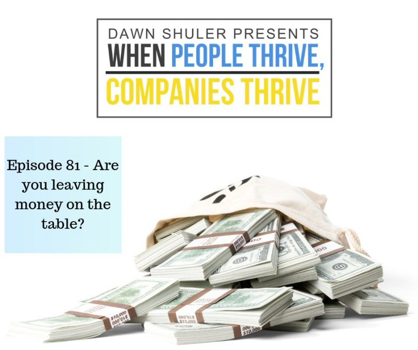 Episode 81 – Are you leaving money on the table?
