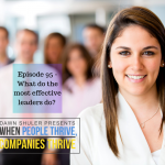 Episode 95 – What do the most effective leaders do?