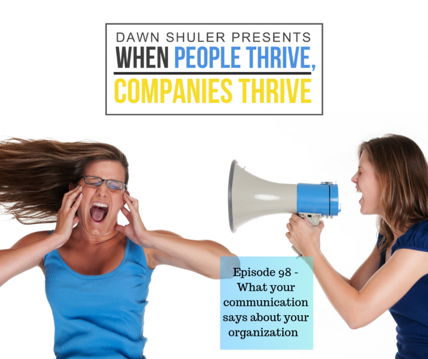 Episode 98 – What your communication says about your organization
