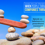 Episode 102 – Imbalance is a premeditated resentment