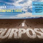 Episode 104 – Are you purpose driven?