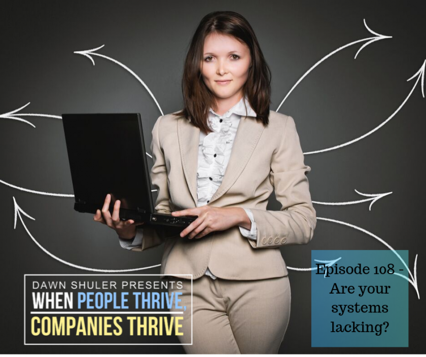 Episode 108 – Are your systems lacking?