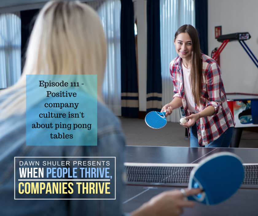 Episode 111 – Positive company culture isn't about ping pong tables
