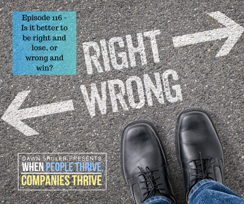 Episode 116 – Is it better to be right and lose, or wrong and win?