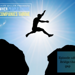 Episode 118 – Bridge the gap