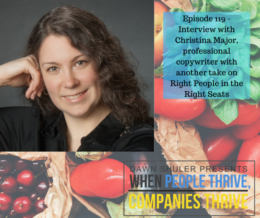 Episode 119 – Interview with Christina Major, professional copywriter, with another take on Right People in the Right Seats