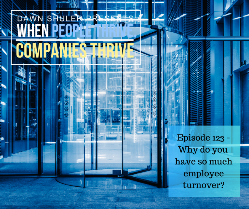 Episode 123 – Why do you have so much employee turnover?