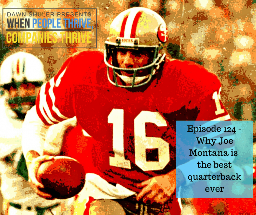 Episode 124 – Why Joe Montana is the best quarterback ever