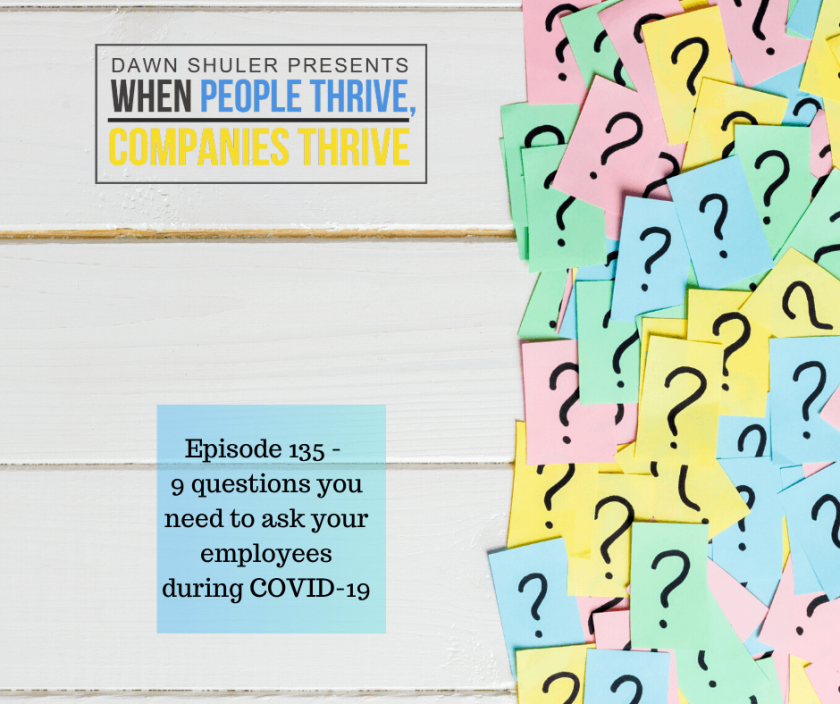 Episode 135 – 9 questions you need to ask your employees during COVID-19