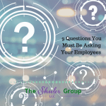 9 Questions You Must Be Asking Your Employees