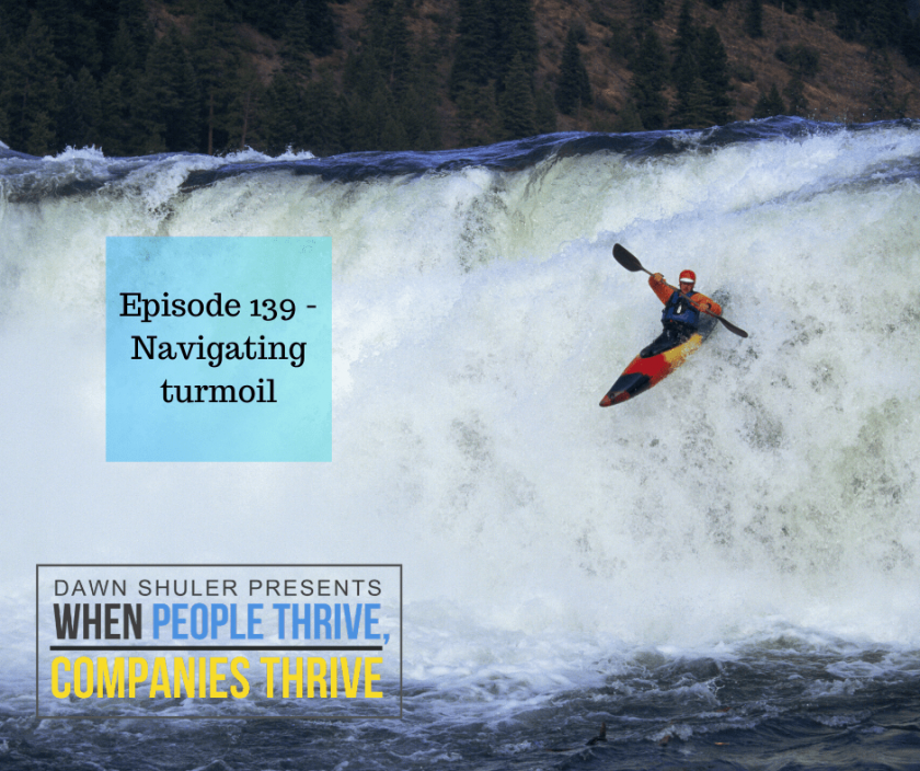 Episode 139 – Navigating turmoil