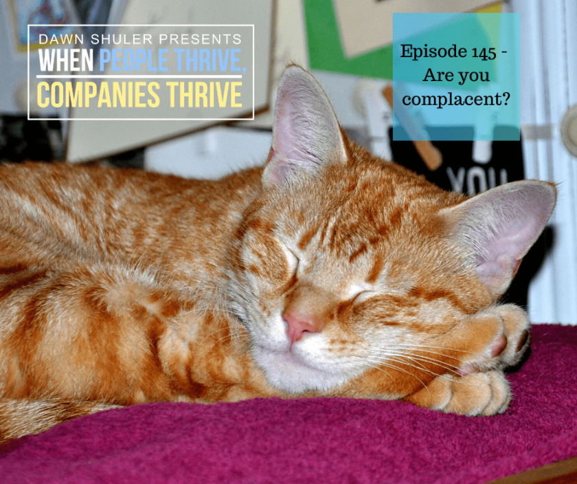 Episode 145 – Are you complacent?