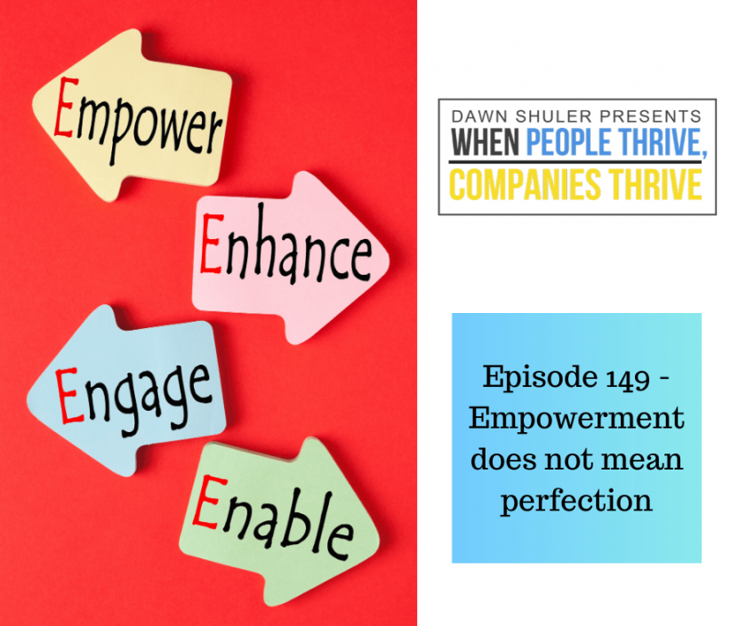 Episode 149 – Empowerment does not mean perfection