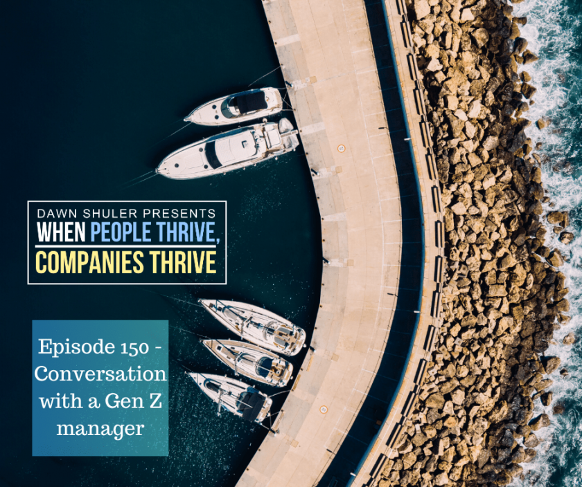 Episode 150 – Conversation with a Gen Z manager