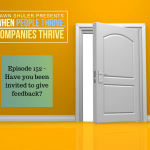 Episode 152 – Have you been invited to give feedback?