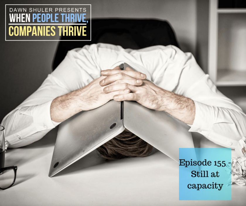 Episode 155 – Still at capacity