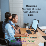 Managing Working at Home with Children – Egad!
