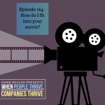 Episode 164 – How do I fit into your movie?