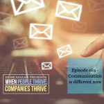 Episode 169 – Communication is different now