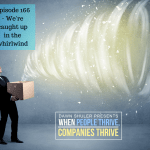 Episode 166 – We're caught up in the whirlwind