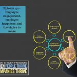 Episode 172 – Employee engagement, employee happiness, and the choice to make
