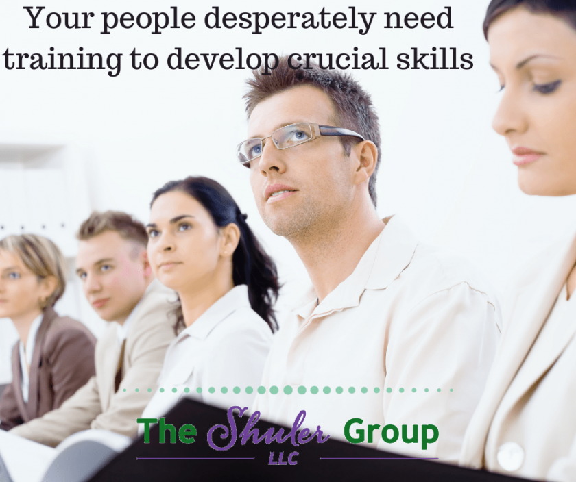 Your people desperately need training to develop crucial skills