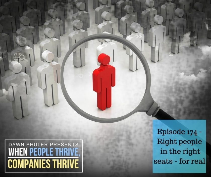 Episode 174 – Right people in the right seats – for real