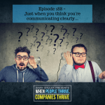 Episode 188 – Just when you think you're communicating clearly…