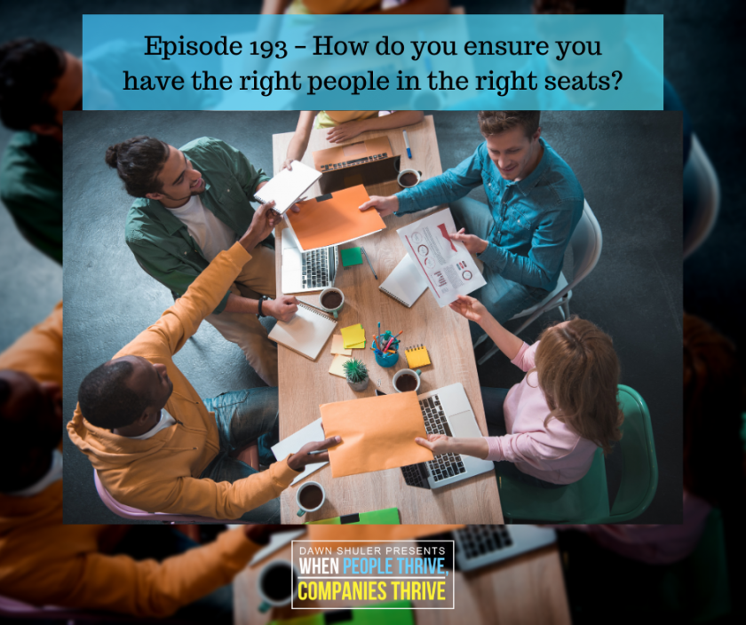 Episode 193 – How do you ensure you have the right people in the right seats?