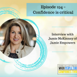 Episode 194 – Confidence is critical – Interview with Jamie McKinney of Jamie Empowers