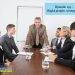 Episode 195 – Right person, wrong seat