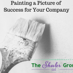 Painting a Clear Picture of What Success Looks Like for Your Company