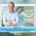 Episode 197 – Making customer service a more tangible experience – Interview with Steven Van Belleghem